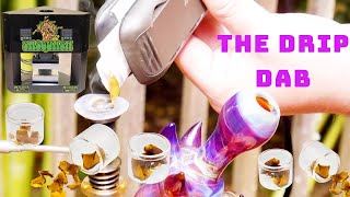THE DRIP DAB | Freshest Dab Ever Taken! by The Cannabis Connoisseur Connection 420