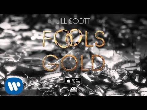 in dito jill scott fools gold