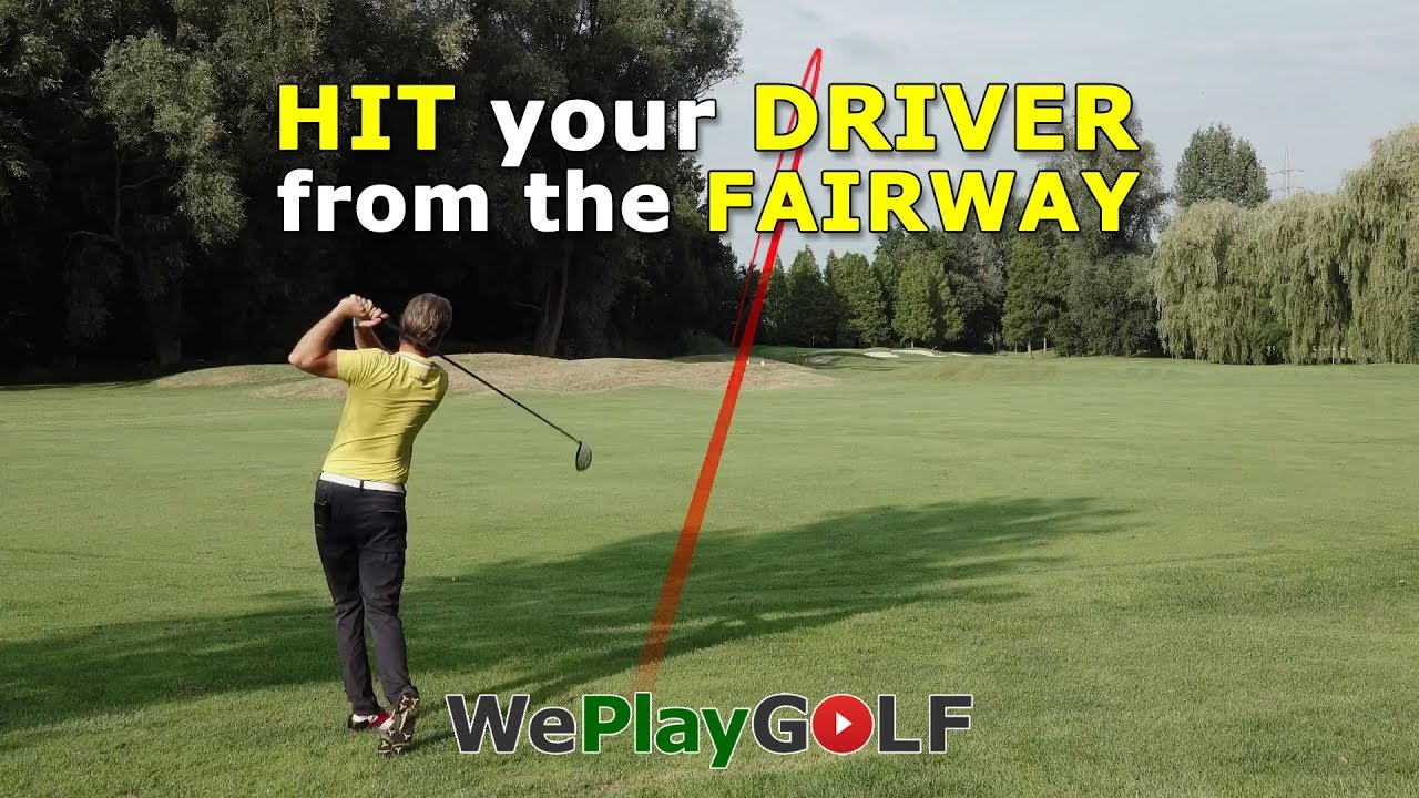 How to hit your driver from the fairway?