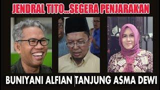 Video JOKOWI 2019 :......Penjarakan Buni Yani, Asma Dewi dan Alfian Tanjung Segera, Jenderal Tito! MP3, 3GP, MP4, WEBM, AVI, FLV Februari 2019