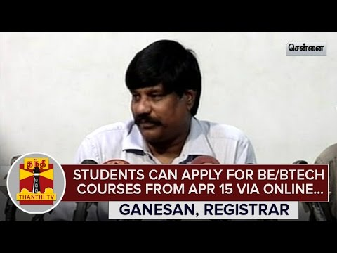 Students-can-apply-for-BE-B-Tech-Courses-from-Apr-15-through-Online--Ganesan-Anna-Univ-Registrar