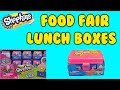 Shopkins Lunch Box Food Fair Series 2 Unboxing by Shopnow