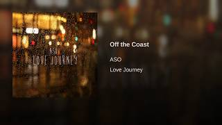 Provided to YouTube by TuneCore Off the Coast · ASO Love Journey ℗ 2016 Mellow Orange Released on: 2016-09-15 Auto-generated by YouTube.