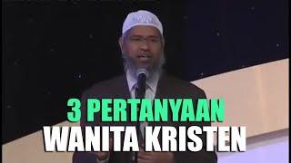 Video Wanita Kristen Mengajukan 3 Pertanyaan Ke Dr. Zakir Naik MP3, 3GP, MP4, WEBM, AVI, FLV Desember 2018