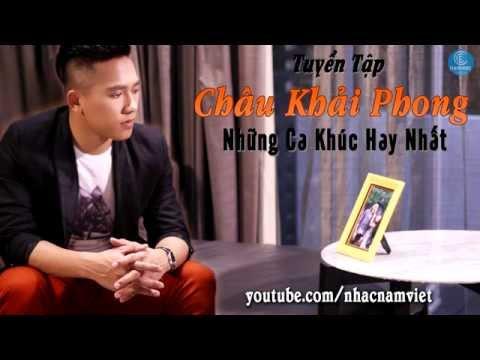Liên khúc Châu Khải Phong Remix 2015 - Dẫu Anh Không Nhìn Thấy