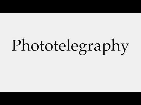 How to Pronounce Phototelegraphy