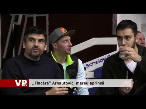 ",,Flacăra"" Arnautovic, mereu aprinsă"