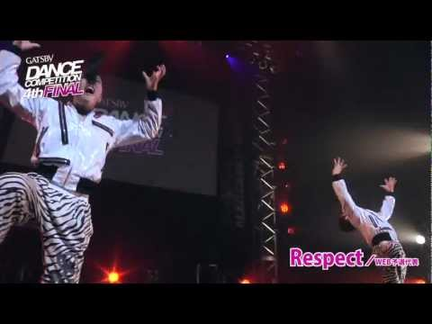 【GDC 4th】GATSBY DANCE COMPETITION 2011-2012:JAPAN FINAL/Respect