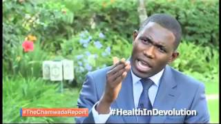 The Chamwada Report [PROMO] Impact Of Devolution On Healthcare