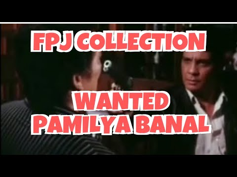 WANTED PAMILYA BANAL - FULL MOVIE - FPJ  COLLECTION
