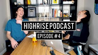 START W/ NOTHING AND YOU'LL LEARN MORE!! HIGHRISE PODCAST: EP4 by HighRise TV