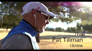 Video The Pat Tillman I knew 2.0 MP3, 3GP, MP4, WEBM, AVI, FLV Oktober 2017