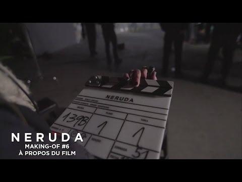 NERUDA - Making-of #6 - L'équipe à propos du film