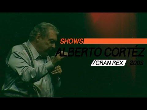 Alberto Cortez video Teatro Gran Rex 2009 - Show Completo