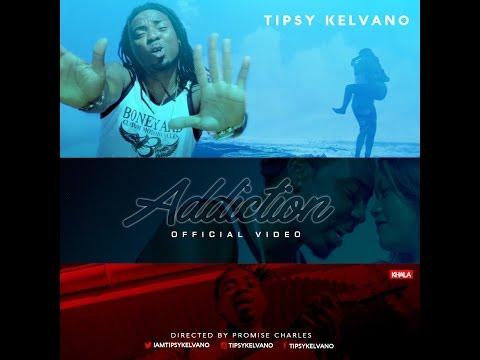 Tipsy Kelvano - Addiction (Dir By Promise Charles)