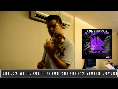 Jewelz & Sparks Feat. Quila - Unless We Forget (Jason Chandra's Violin Cover)