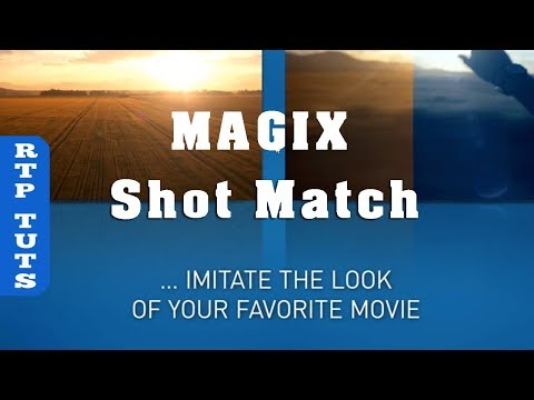 Magix Movie Edit Pro 2019 - How to use New Shot Match Effect to Copy a Video Look
