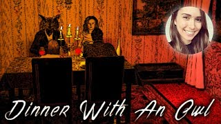 Game: http://gamejolt.com/games/DinnerWithAnOwl/255458#close ♢ Support Gab: Paypal: GirlGamerGab@gmail.com...