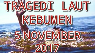 Video Tragedi laut kebumen 5 november 2017 MP3, 3GP, MP4, WEBM, AVI, FLV Desember 2017