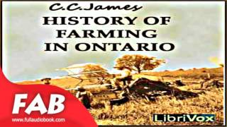 History of Farming in Ontario Full Audiobook by C. C. JAMES by Early Modern Audiobook