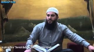 """Jo për qejfin e """"Dervish Babës"""" - Hoxhë Muharem Ismaili"""