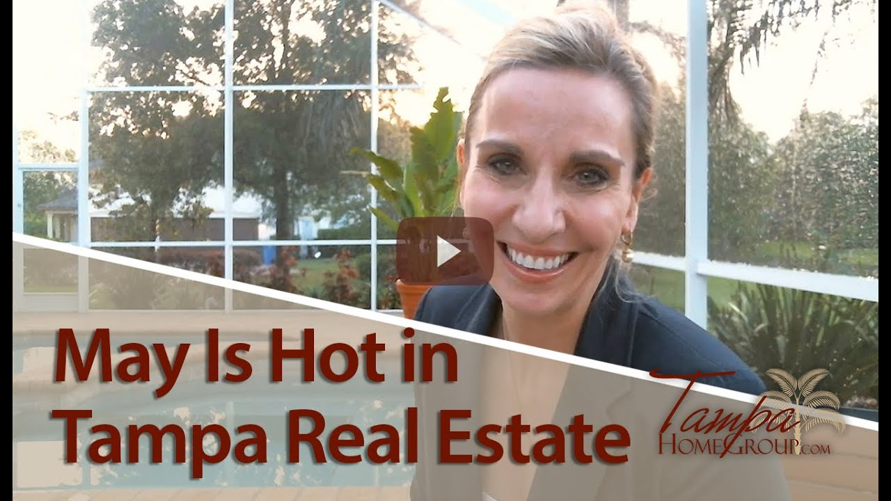 The Tampa Real Estate Market Is Hot This May