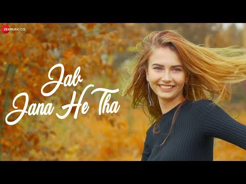 Jab Jana He Tha - Official Music Video | Shaskvir