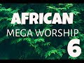 African Mega Worship (Volume 6) | **Gospel Inspiration.TV**
