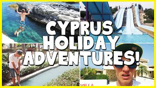 CYPRUS HOLIDAY ADVENTURES! (Holiday Vlog)