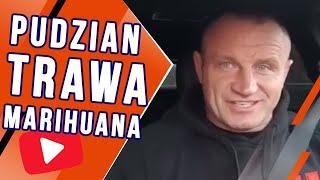 Pudzian trawa i marihuana? Co Pudzian myśli o alkoholu i innych używkach?