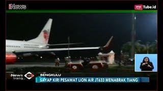 Download Video Kondisi Sayap Kiri Pesawat Lion Air JT 633 Usai Tabrak Tiang Lampu Bandara - iNews Siang 08/11 MP3 3GP MP4