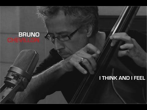 Bruno Chevillon // I Think & I Feel (HD Version)