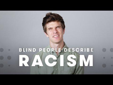 Blind People Describe Racism