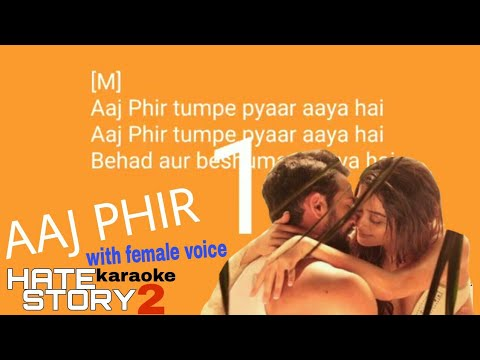 Video Aaj Phir Tumpe karaoke song with lyrics With Female Voice Hate Story 2 download in MP3, 3GP, MP4, WEBM, AVI, FLV January 2017