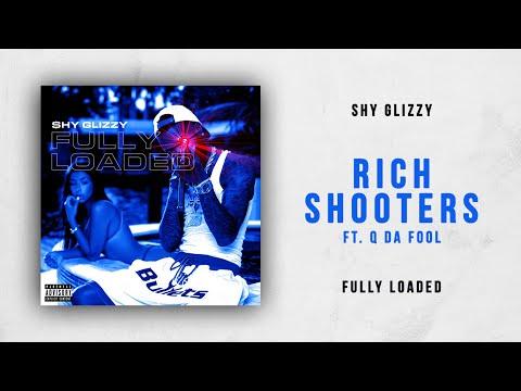 Shy Glizzy - Rich Shooters Ft. Q Da Fool (Fully Loaded)