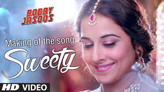 Making Of Sweety Video Song   Bobby Jasoos   Vidya Balan   Ali Fazal