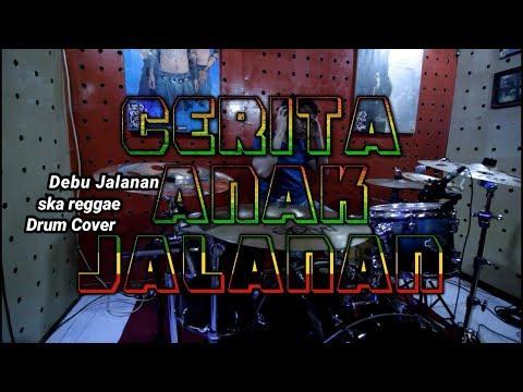 Video CERITA ANAK JALANAN | SKA REGGAE | DRUM COVER download in MP3, 3GP, MP4, WEBM, AVI, FLV January 2017