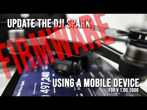 Update Dji Spark Firmware V01 00 1000 with a Mobile Device