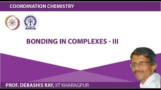 Mod-01 Lec-17 Bonding in Complexes - III