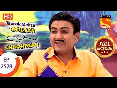 Taarak Mehta Ka Ooltah Chashmah - Ep 2528 - Full Episode - 8th August, 2018