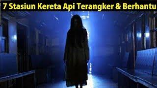 Video 7 Stasiun Kereta Api Terangker dan Berhantu di Indonesia MP3, 3GP, MP4, WEBM, AVI, FLV Juni 2018