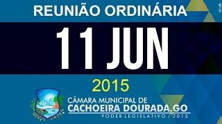 11 de Junho de 2015 - Reunião Ordinária da Câmara Municipal de Cachoeira Dourada - Goiás