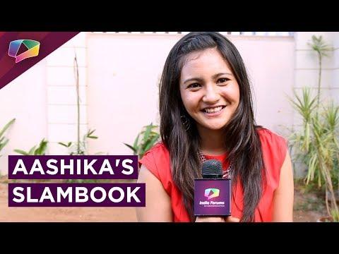 Aashika Bhatia Shares Her Slambook Secrets |