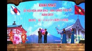 Rực rỡ chương trình Khai mạc Lễ hội hoa Anh Đào - Mai Vàng Yên Tử 2019