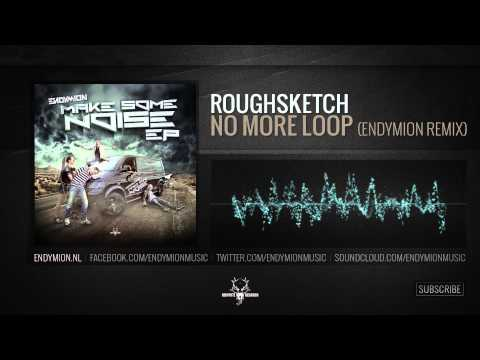 RoughSketch - No More Loop (Endymion Remix)