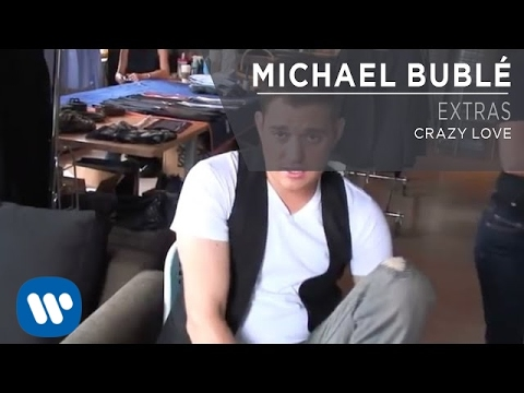 Michael Bublé - Crazy Love [Extras]