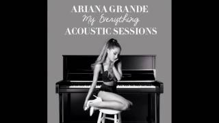 Ariana Grande - My Everything (Acoustic) [Audio]