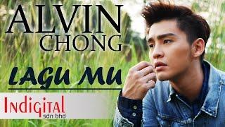 Download Lagu Alvin Chong - Lagu Mu Mp3