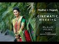cinematic wedding | madhvi + yogesh