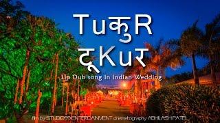 Tukur Tukur - Lip dub Indian Wedding